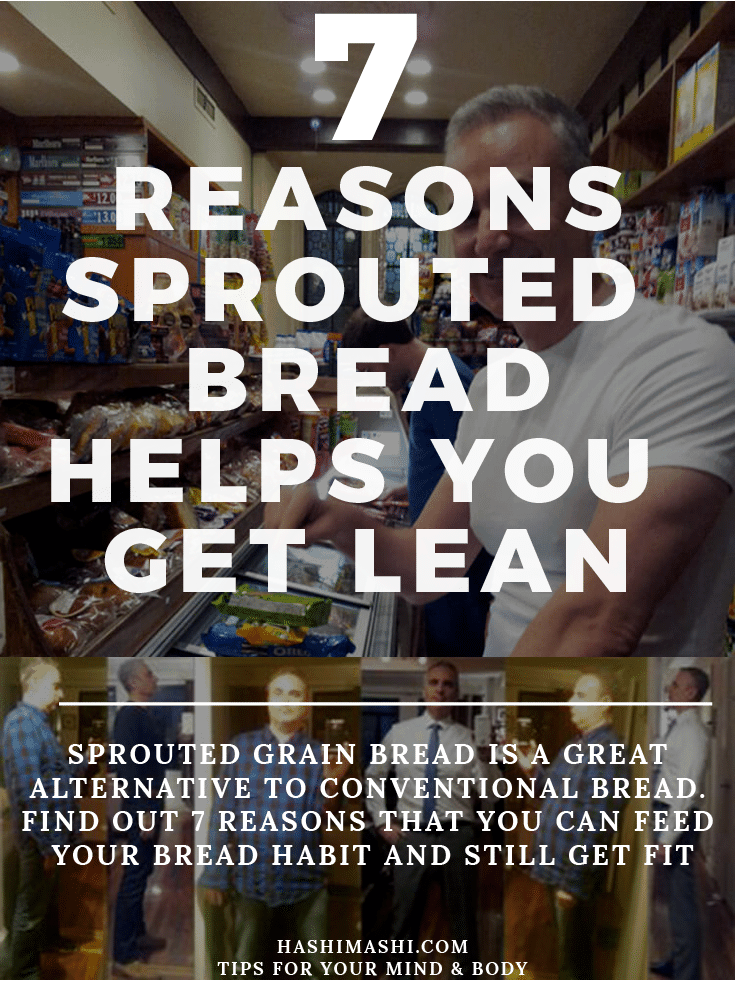 sprouted grain bread helps you get lean for these 7 reasons